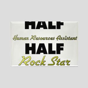 Half Human Resources Assistant Half Rock Star Magn