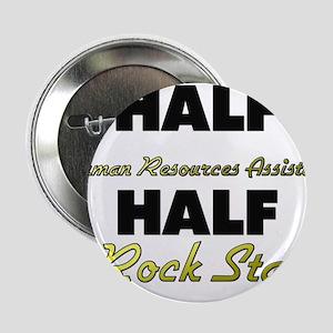 Half Human Resources Assistant Half Rock Star 2.25
