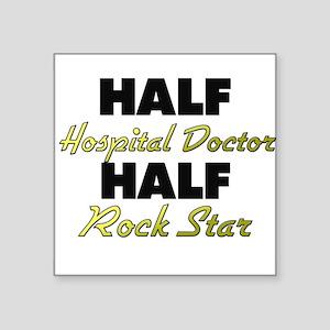 Half Hospital Doctor Half Rock Star Sticker