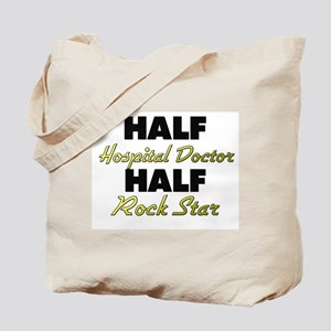 Half Hospital Doctor Half Rock Star Tote Bag