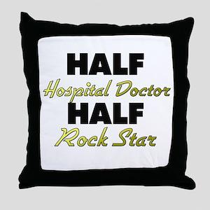 Half Hospital Doctor Half Rock Star Throw Pillow