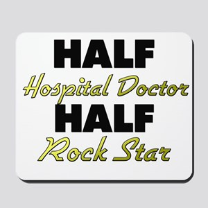 Half Hospital Doctor Half Rock Star Mousepad