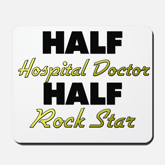 Half Hospital Doctor Half Rock Star Mousepad