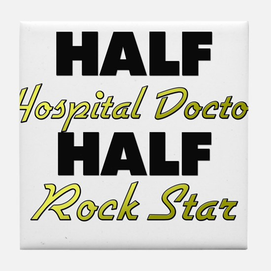 Half Hospital Doctor Half Rock Star Tile Coaster