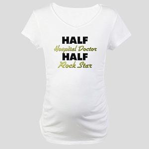 Half Hospital Doctor Half Rock Star Maternity T-Sh