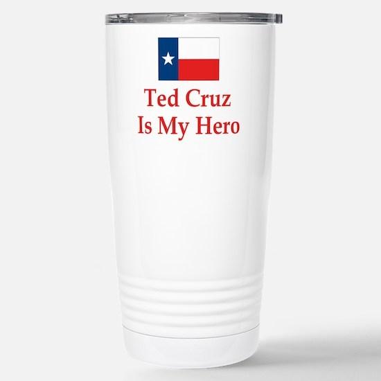 Ted Cruz is my hero Travel Mug