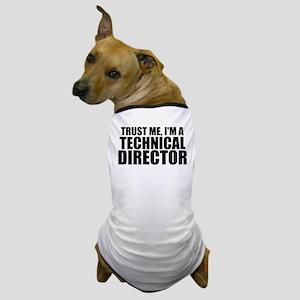 Trust Me, I'm A Technical Director Dog T-Shirt