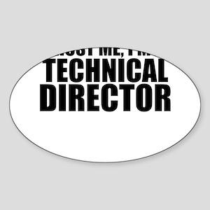 Trust Me, I'm A Technical Director Sticker