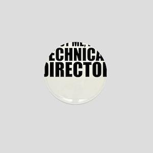 Trust Me, I'm A Technical Director Mini Button