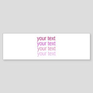 shades of pink text Bumper Sticker