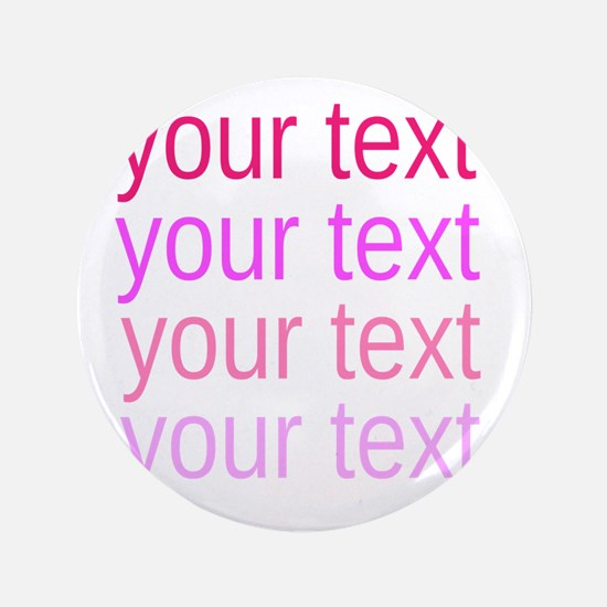 """shades of pink text 3.5"""" Button"""