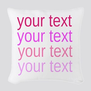 shades of pink text Woven Throw Pillow