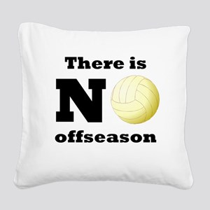No Volleyball Offseason Square Canvas Pillow