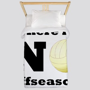 No Volleyball Offseason Twin Duvet