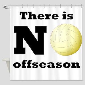 No Volleyball Offseason Shower Curtain