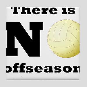 No Volleyball Offseason Tile Coaster