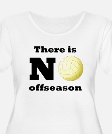 No Volleyball Offseason Plus Size T-Shirt