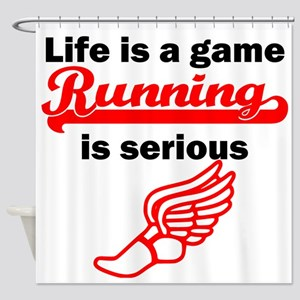 Running Is Serious Shower Curtain