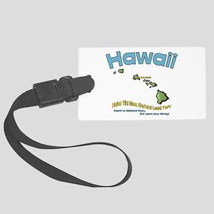 Hawaii - Funny Saying Large Luggage Tag