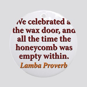 We Celebrated At The Wax Door Round Ornament