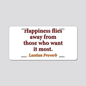Happiness Flies Away From Those Aluminum License P