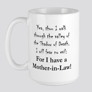 I Have a Mother-in-Law Fear Large Mug