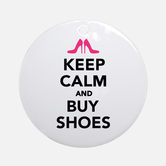 Keep calm and buy shoes Ornament (Round)