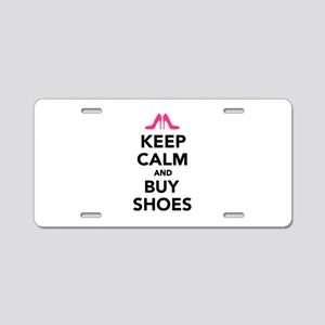 Keep calm and buy shoes Aluminum License Plate