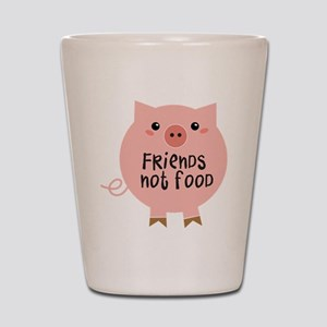 friends not food Shot Glass