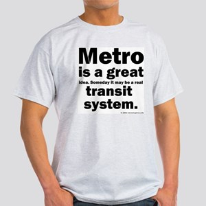 Metro is a great... Ash Grey T-Shirt