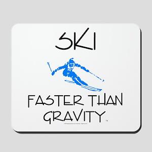 Ski Faster Than Gravity Mousepad