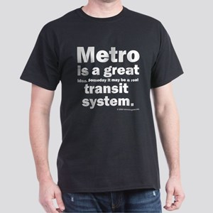 Metro is a great... Dark T-Shirt