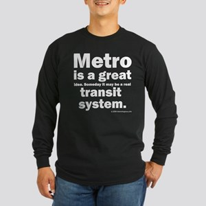Metro is a great... Long Sleeve Dark T-Shirt