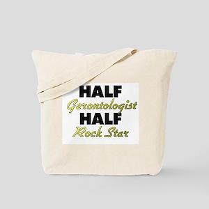Half Gerontologist Half Rock Star Tote Bag