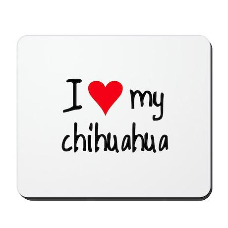 I LOVE MY Chihuahua Mousepad