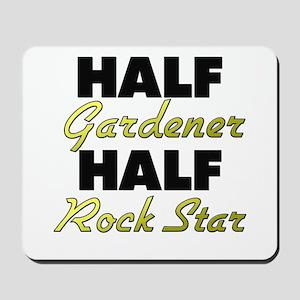 Half Gardener Half Rock Star Mousepad