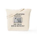 Bitch Mittens Tote Bag