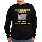 Bitch Mittens Sweatshirt