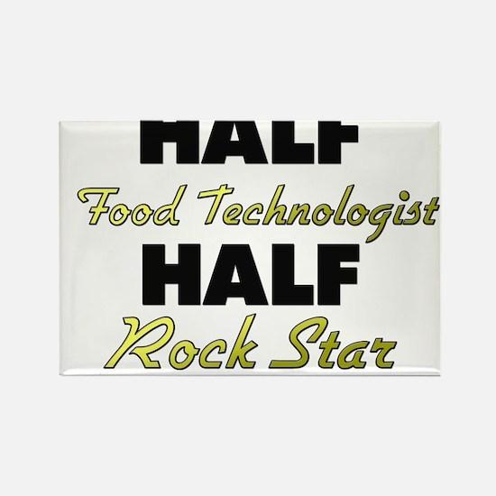 Half Food Technologist Half Rock Star Magnets
