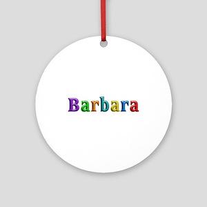 Barbara Shiny Colors Round Ornament