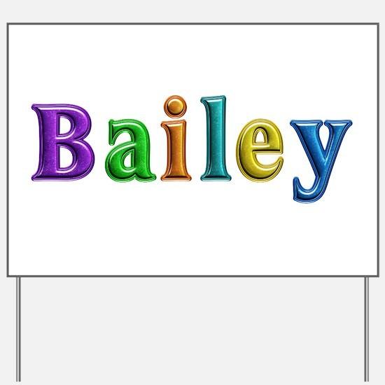 Bailey Shiny Colors Yard Sign