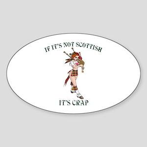 NOT SCOTTISH IT'S CRAP 3 Oval Sticker