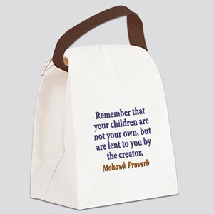 Remember That Your Children Canvas Lunch Bag