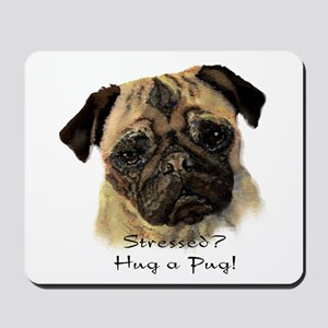 Stressed? Hug a Pug! Fun Dog Pet Quote Mousepad