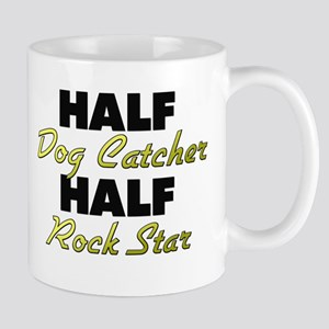 Half Dog Catcher Half Rock Star Mugs