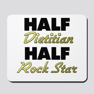 Half Dietitian Half Rock Star Mousepad