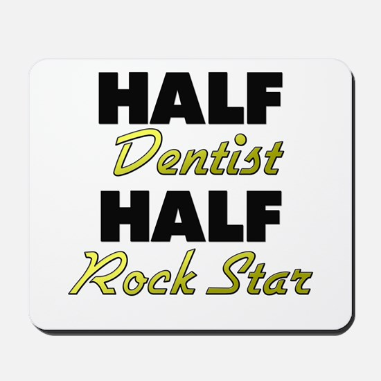 Half Dentist Half Rock Star Mousepad