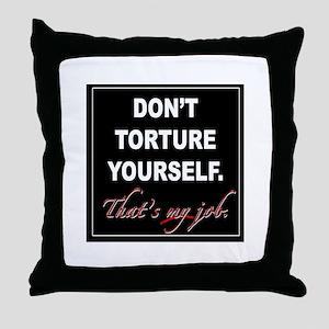 Don't Torture Throw Pillow