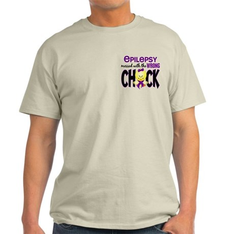 Epilepsy Messed With the Wrong Chick Light T-Shirt