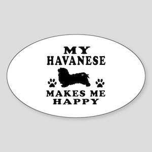 My Havanese makes me happy Sticker (Oval)